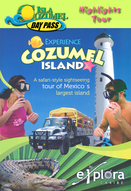 Isla Cozumel Day Pass Highlights Tour
